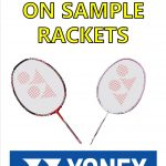YONEX SAMPLE RACKET SALE